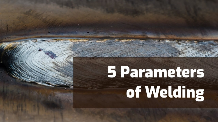 The 5 Parameters of Welding (CLAMS acronym)