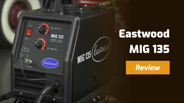 Eastwood MIG 135 Review – How Good Is It?