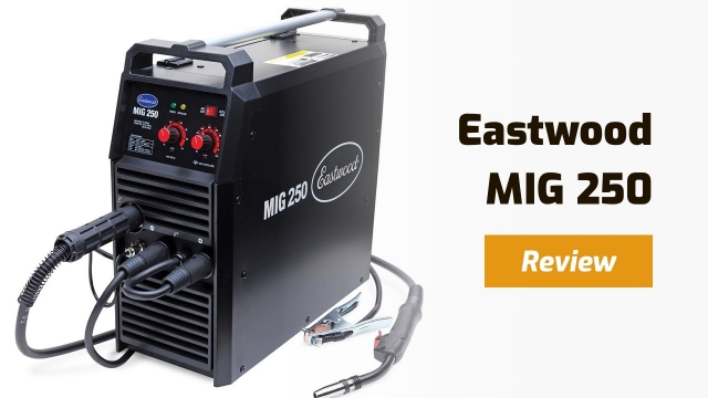 Eastwood MIG 250 Review – Powerful & Affordable
