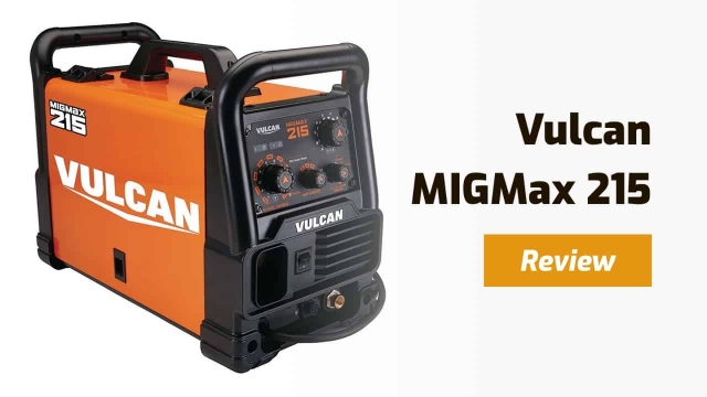 Vulcan MIGMax 215 Review – How Good Is It?