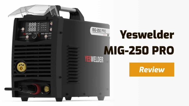 Yeswelder MIG-250 Pro Review – Is it Worth It?